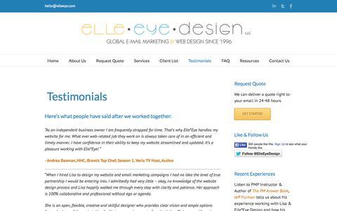 Screenshot of Testimonials Page elleeye.com - Testimonials | Elle*Eye Design, LLC | Web Design, Email Marketing, Google SEO, Web Maintenance, Project Management, Blogs, Development, E-Commerce, Social Networking, Twitter, Facebook, Linked In, YouTube - captured Oct. 2, 2014