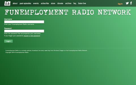 Screenshot of Login Page funemploymentradio.com - Log in | Funemployment Radio - captured Oct. 2, 2014