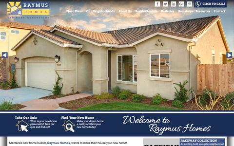 Screenshot of Home Page raymushomes.com - New Homes Manteca Oakdale CA | Raymus Homes Builder California | New Home for Sale California - captured Aug. 12, 2016