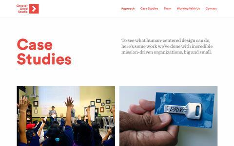 Screenshot of Case Studies Page greatergoodstudio.com - Case Studies - Greater Good Studio - captured May 24, 2017