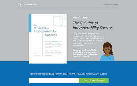 Screenshot of Landing Page interfaceware.com - Free Guide: The IT Guide to Interoperability Success. - captured Oct. 20, 2016