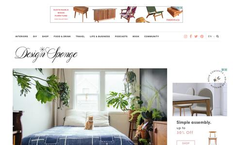 Design*Sponge – Your home for all things Design. Home Tours, DIY Project, City Guides, Shopping Guides, Before & Afters and much more
