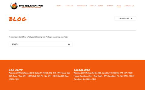 Screenshot of Blog theislandspot.com - Blog | The Island Spot | The Island Spot is your home for Authentic Jamaican Food in Dallas Fort Worth Metroplex. We specialize in Jamaican Food, imported Caribbean Rums and crafted Cocktails in a fun, vibrant atmosphere. - captured Oct. 9, 2016