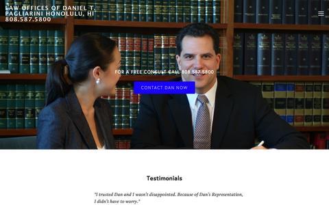 Screenshot of Testimonials Page injurylawhawaii.com - Testimonials — LAW OFFICES OF DANIEL T. PAGLIARINI HONOLULU, HI 808.587.5800 - captured Feb. 8, 2016
