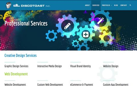 Screenshot of Services Page discotoast.com - Professional Services | Toronto Creative Graphic and Web DesignDiscotoast Inc. | Toronto Creative Graphic and Web Design Agency - captured Oct. 5, 2014