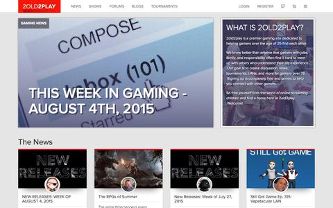 Screenshot of Home Page 2old2play.com - Home | 2old2play - The Site for Older Gamers - captured Aug. 6, 2015