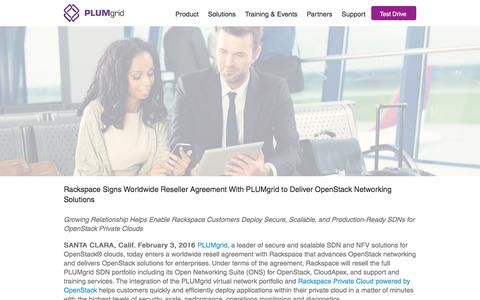 Screenshot of plumgrid.com - PLUMgrid | The Worldwide Leader of Secure Cloud Networks -   Rackspace Signs Worldwide Reseller Agreement With PLUMgrid to Deliver OpenStack Networking SolutionsPLUMgrid | The Worldwide Leader of Secure Cloud Networks - captured March 19, 2016