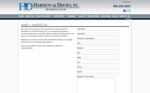 Screenshot of Contact Page h-dlaw.com - Harmon & Davies, P.C. - Attorneys at Law - labor and employment, construction, business and corporate, education, real property, immigration and collection - http://www.h-dlaw.com/index.html - captured Oct. 2, 2014