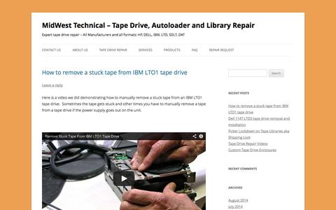 Screenshot of Blog repairmytapedrive.com - MidWest Technical – Tape Drive, Autoloader and Library Repair | Expert tape drive repair – All Manufacturers and all formats: HP, DELL, IBM, LTO, SDLT, DAT - captured Oct. 27, 2014