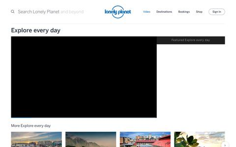 Explore every day channel - Lonely Planet video