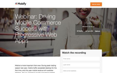 Screenshot of Landing Page mobify.com - Webinar: Driving Mobile Commerce Success with Progressive Web Apps - captured July 18, 2017
