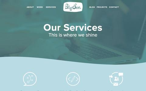 Screenshot of Services Page bigseadesign.com - Our Services - Big Sea   Inbound Marketing & Digital Development - captured Feb. 7, 2016
