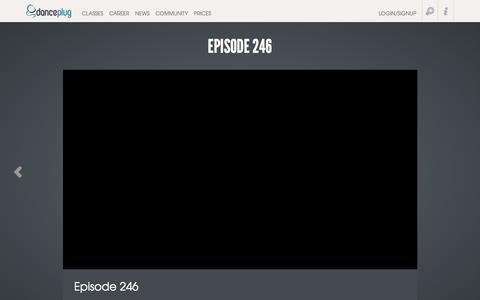 Screenshot of Press Page danceplug.com - The DancePlug Dish Episode 246 \\ DancePlug - captured July 31, 2016