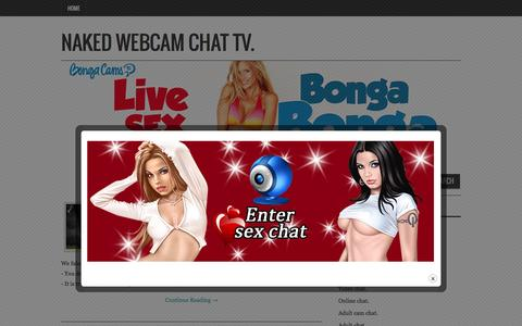 Screenshot of Home Page naked-webcam-chat-tv.com - Naked Webcam Chat TV. - The Best Adult Dating Site for Nude Webcam Chat. - captured Aug. 24, 2016