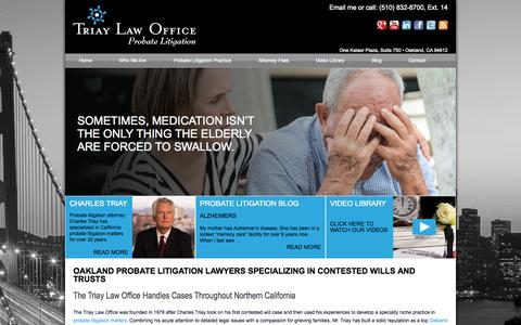 Screenshot of Home Page triaylaw.com - Oakland Probate Litigation Lawyers Specializing in Contested Wills and Trusts The Triay Law Office Handles Cases Throughout Northern California - captured Oct. 7, 2014