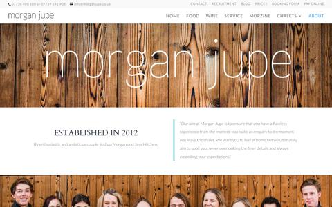 Screenshot of About Page morganjupe.co.uk - About - Morgan Jupe | Luxury Catered Ski Chalets | Morzine - captured Feb. 24, 2016