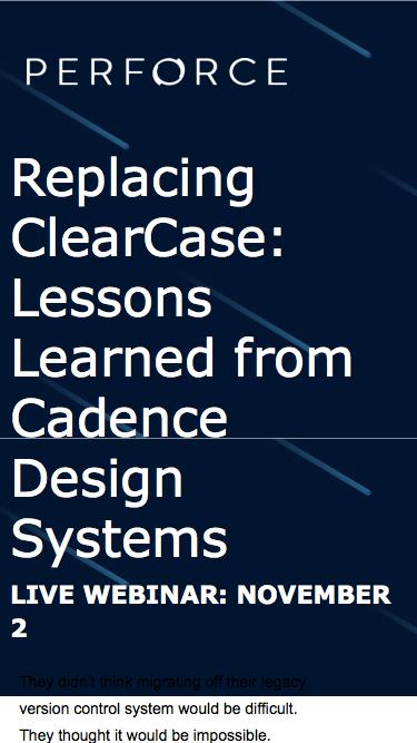 Replacing ClearCase: Lessons Learned from Cadence Design Systems