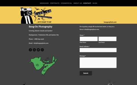 Screenshot of Contact Page bangonphoto.com - Bang-On Photography | Professional Photographers serving Fredericton, Moncton, Saint John and Quebec City! — Contact - captured Oct. 5, 2014