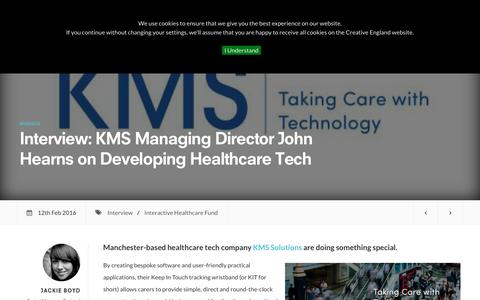 Screenshot of creativeengland.co.uk - Interview: KMS Managing Director John Hearns on Developing Healthcare Tech | Creative England - captured March 19, 2016