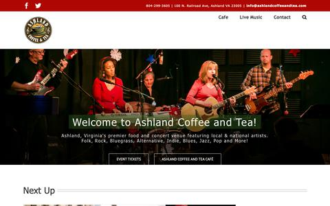 Screenshot of Home Page ashlandcoffeeandtea.com - Ashland Coffee and Tea – Cafe and concert venue in Ashland, VA featuring local & national artists. Folk, Rock, Bluegrass, Alternative, Indie, Blues, Jazz - captured Oct. 4, 2018