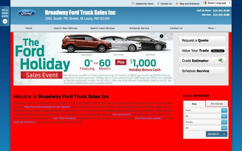 Screenshot of Home Page broadwaytruck.net - Broadway Ford Truck Sales Inc - Your St Louis Missouri Ford dealer for new Crossovers, SUVs, Trucks, Commercial Trucks and used vehicles sales and service. Located at 1501 South 7th Street, St Louis, Missouri 63104. - captured Feb. 8, 2016
