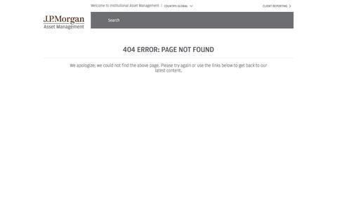 404 Error: Page Not Found - 			 		 		J.P. Morgan Institutional Asset Management