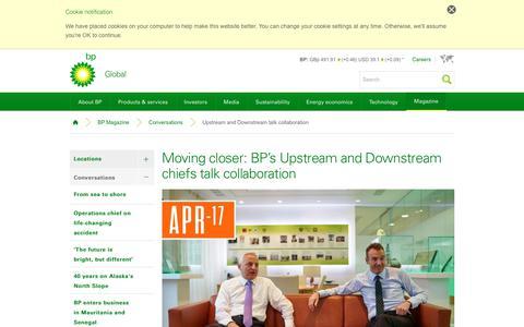Screenshot of bp.com - Moving closer: BP's Upstream and Downstream chiefs talk collaboration | Conversations | BP Magazine | BP - captured Oct. 15, 2017