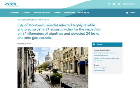 Screenshot of Case Studies Page xylem.com - City of Montreal (Canada) selected highly reliable and precise Sahara® acoustic video for the inspection on 34 kilometers of pipelines and detected 24 leaks and zero gas pockets.   Xylem US - captured Nov. 9, 2019