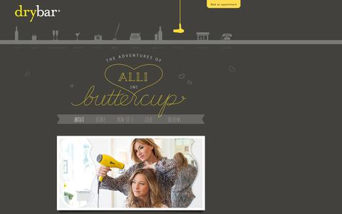 Screenshot of Blog thedrybar.com - The Adventures of Alli and Buttercup – Drybar's Blow Out Blog! - captured July 19, 2014