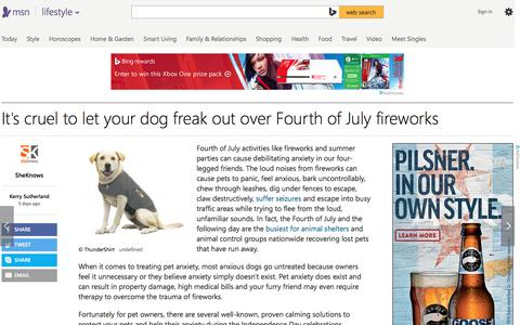 Screenshot of msn.com - It's cruel to let your dog freak out over Fourth of July fireworks - captured July 4, 2016