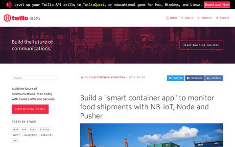"""Screenshot of Blog twilio.com - Build a """"smart container app""""  to monitor food shipments with NB-IoT, Node and Pusher - Twilio - captured Nov. 28, 2019"""