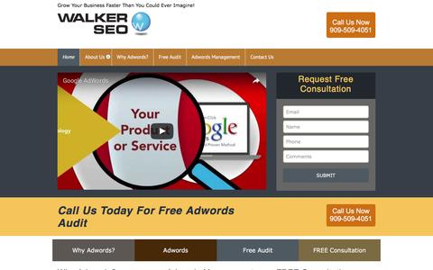 Screenshot of Home Page walkerseo.com - Google Adwords Management, Redlands, Ca. | Grow Your Business Faster Than You Could Ever Imagine! - captured Aug. 11, 2016