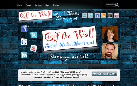 Screenshot of Home Page offthewallsocial.com - Off the Wall Social Media Management - Simply... Social! Off the Wall Social Media Management - captured Oct. 6, 2014