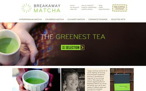Screenshot of Home Page breakawaymatcha.com - The Best Matcha Green Tea | Breakaway Matcha - captured Jan. 7, 2016