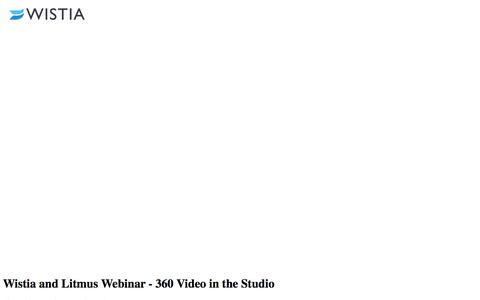 Wistia and Litmus Webinar - 360 Video in the Studio - Wistia Home