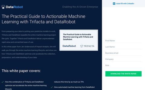 Screenshot of Landing Page datarobot.com - The Practical Guide to Actionable Machine Learning with Trifacta and DataRobot - DataRobot - captured Sept. 19, 2018