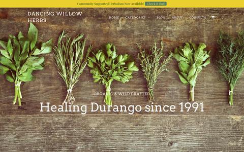 Screenshot of Home Page dancingwillowherbs.com - Dancing Willow Herbs Herb Shop in Durango Colorado - captured June 3, 2017