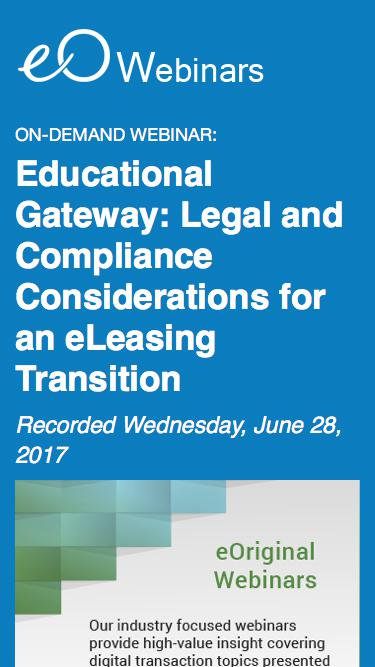 Educational Gateway: Legal and Compliance Considerations for an eLeasing Transition - an eOriginal webinar