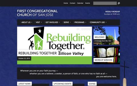 Screenshot of Home Page firstccsj.org - First Congregational Church of San Jose - Whether you are a believer, a seeker, a person of faith, or one who has no faith at all, you are welcome here. - captured Oct. 6, 2014