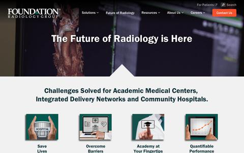 Screenshot of Home Page foundationradiologygroup.com - Foundation Radiology Group. The Future of Radiology Is Here. - captured July 13, 2018