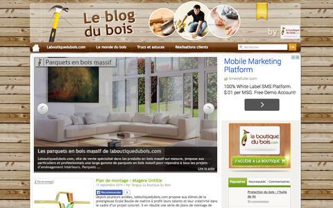 Screenshot of Blog laboutiquedubois.com - Conseils et astuces sur le bois : pose de lame de terrasse, choix du bois | LaBoutiqueDuBois | Le blog du bois - captured Sept. 23, 2014