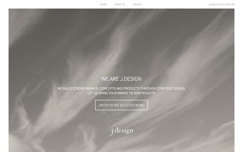 Screenshot of Home Page jdesign.se - Stockholm - Sweden | We help our clients strengthen the connection between their brand and their customers through strategic design | J. Design kommunikation AB - captured Sept. 17, 2015