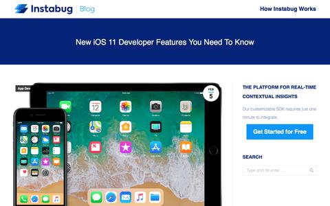 Screenshot of Developers Page instabug.com - New iOS 11 Developer Features You Need To Know | Instabug Blog - captured Dec. 3, 2019