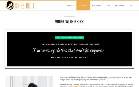 Screenshot of Services Page krissdidit.com - Work With Kriss | KRISS DID IT. - captured June 12, 2016