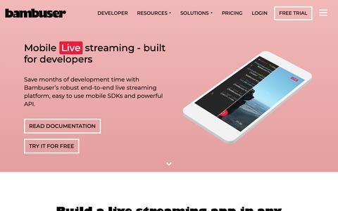 Screenshot of Developers Page bambuser.com - Bambuser Developer - Integrate Mobile Live Video in your app - captured Dec. 6, 2018