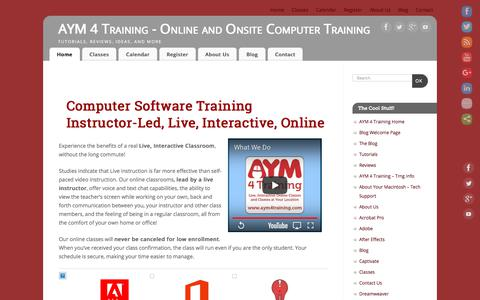 Screenshot of Home Page aym4training.com - AYM 4 Training – Online and Onsite Computer Training – Tutorials, Reviews, Ideas, and More - captured July 28, 2018