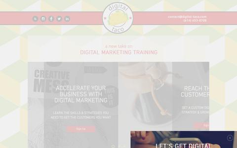 Screenshot of Home Page digital-taco.com - Digital Taco | A New Take On Digital Marketing Consulting & Training - captured July 9, 2018