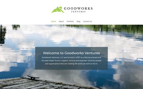 Screenshot of Home Page goodworksventures.com - Goodworks Ventures - Investing In Montana - captured July 21, 2018