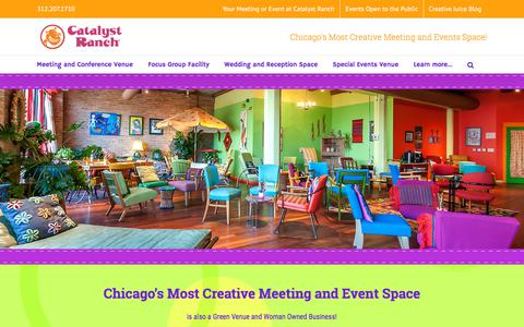 Screenshot of Home Page catalystranch.com - Chicago's Most Creative Meeting and Special Event Space - Catalyst Ranch - captured July 16, 2018