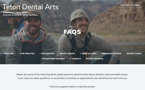 Screenshot of FAQ Page tetondentalarts.com - FAQs | Jackson, WY | Teton Dental Arts - captured June 30, 2018